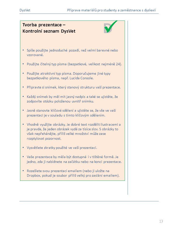  D Tvorba prezentace – Kontrolní seznam DysVet DysVet