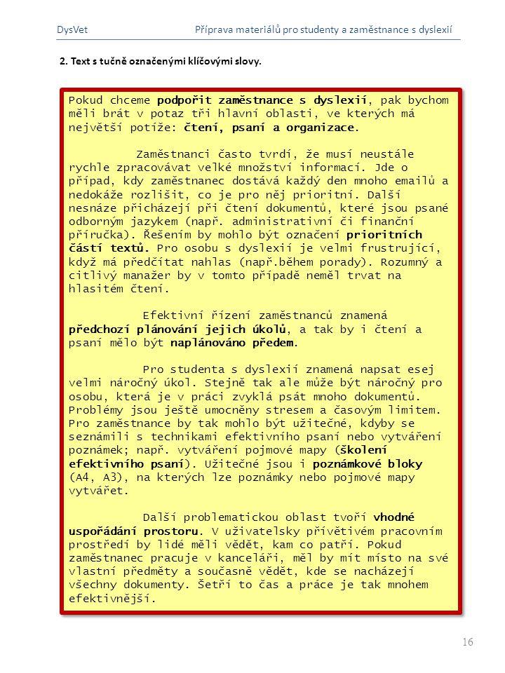 DysVet Příprava materiálů pro studenty a zaměstnance s dyslexií. 2. Text s tučně označenými klíčovými slovy.