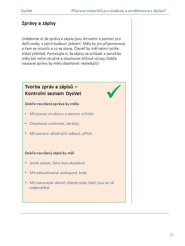  A B Zprávy a zápisy Tvorba zpráv a zápisů – Kontrolní seznam DysVet
