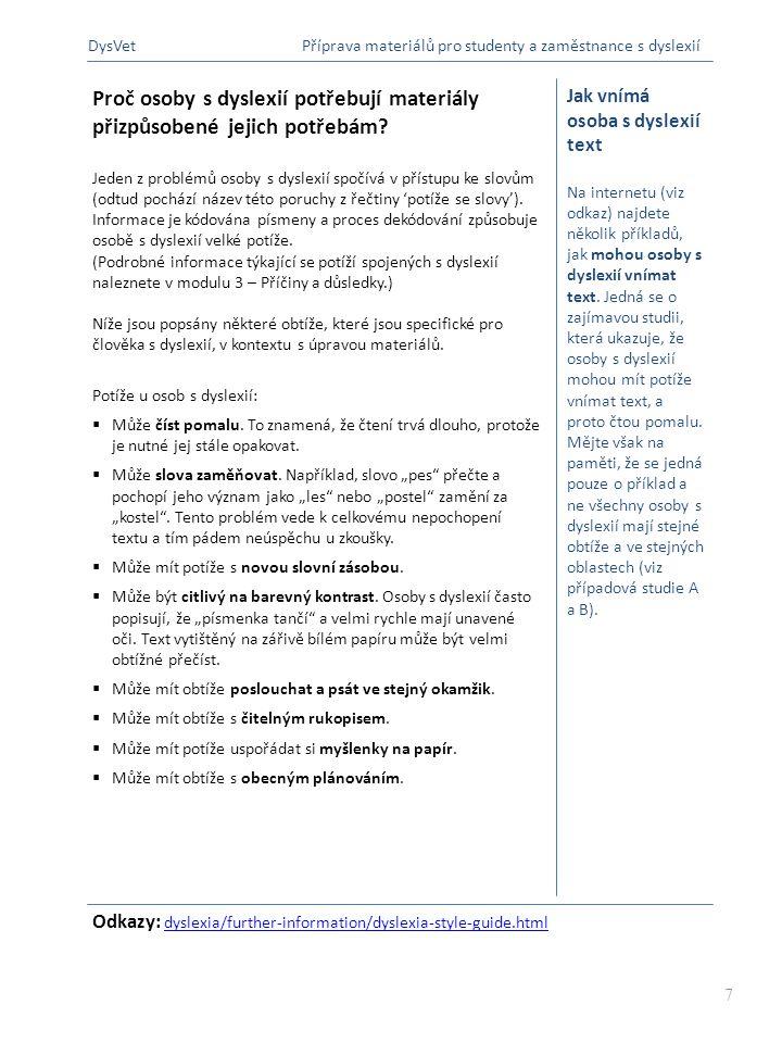 DysVet Příprava materiálů pro studenty a zaměstnance s dyslexií. Proč osoby s dyslexií potřebují materiály přizpůsobené jejich potřebám