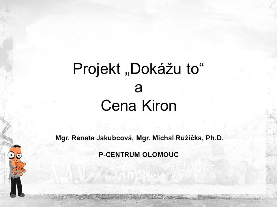 """Projekt """"Dokážu to a Cena Kiron"""