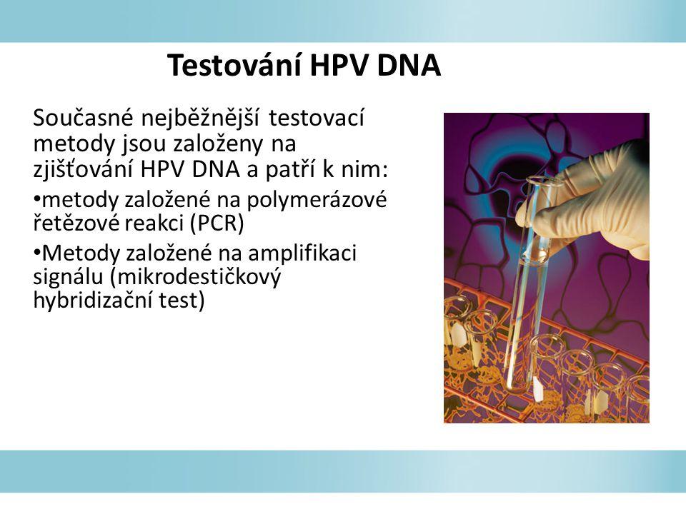 Testování HPV DNA Současné nejběžnější testovací metody jsou založeny na zjišťování HPV DNA a patří k nim: