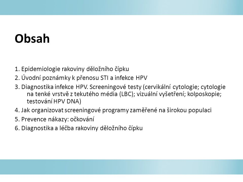 Obsah 1. Epidemiologie rakoviny děložního čípku