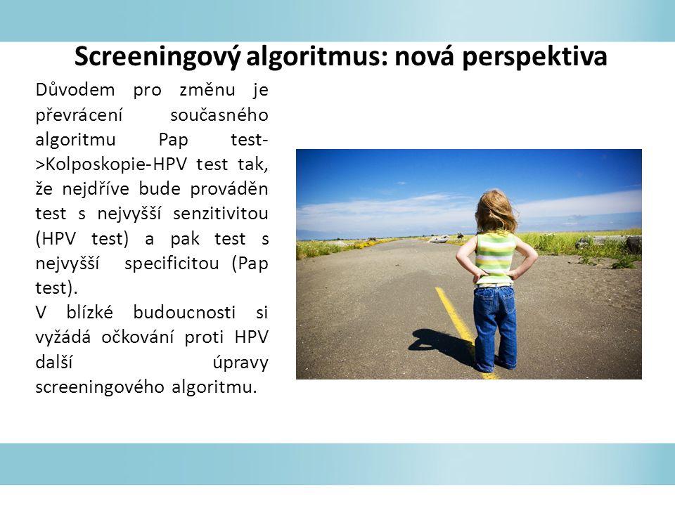Screeningový algoritmus: nová perspektiva