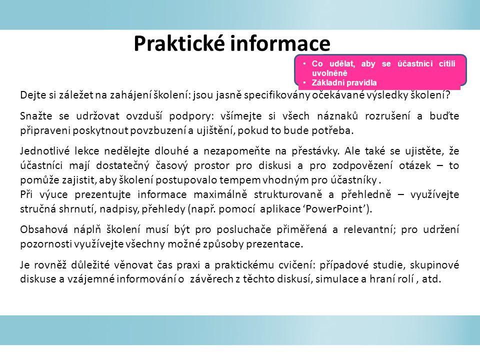 Praktické informace Co udělat, aby se účastníci cítili uvolněně. Základní pravidla.