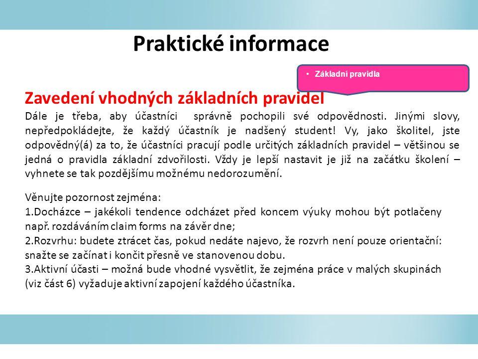 Praktické informace Zavedení vhodných základních pravidel