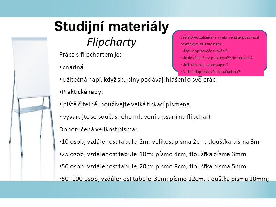 Studijní materiály Flipcharty Práce s flipchartem je: snadná