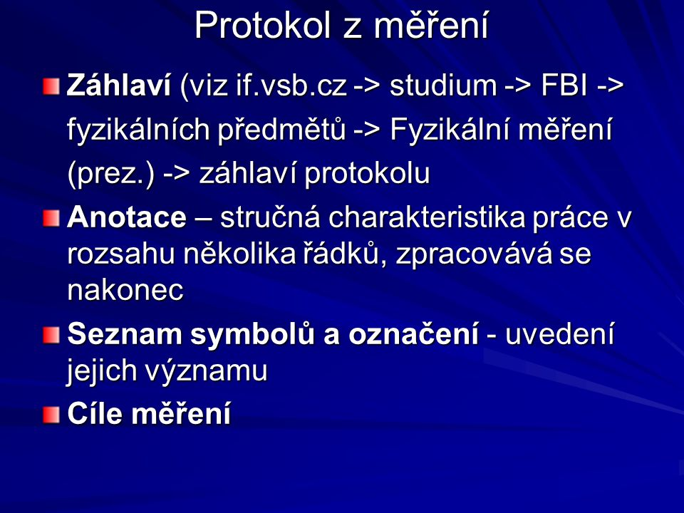Protokol z měření Záhlaví (viz if.vsb.cz -> studium -> FBI ->