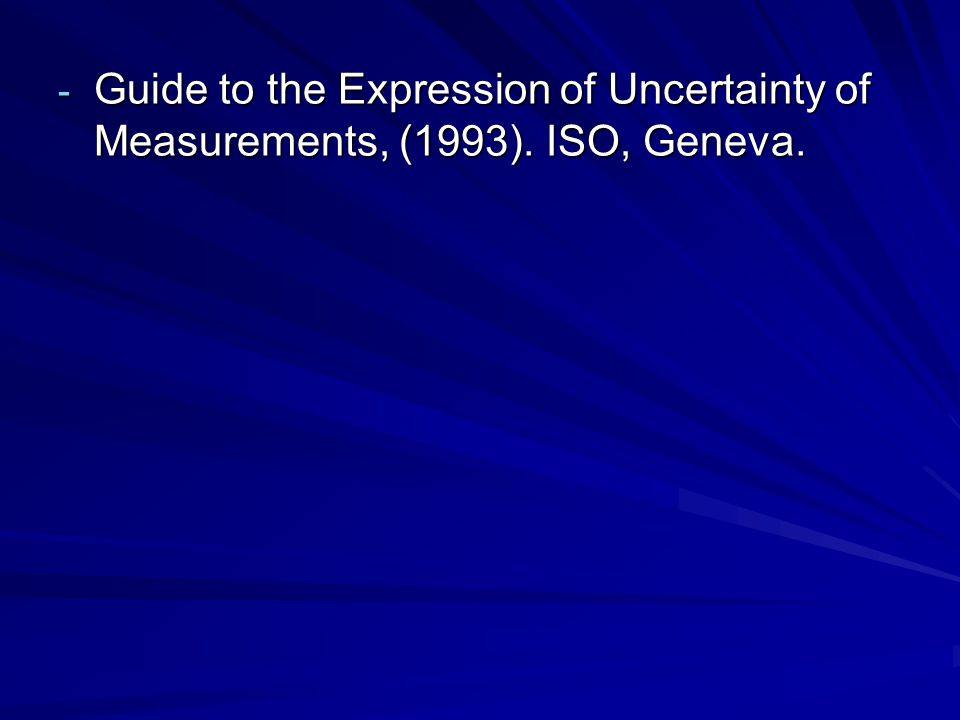 Guide to the Expression of Uncertainty of Measurements, (1993)