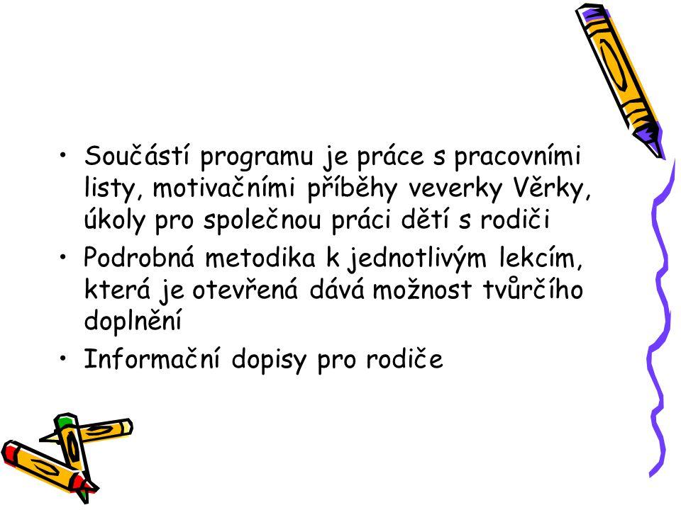Součástí programu je práce s pracovními listy, motivačními příběhy veverky Věrky, úkoly pro společnou práci dětí s rodiči