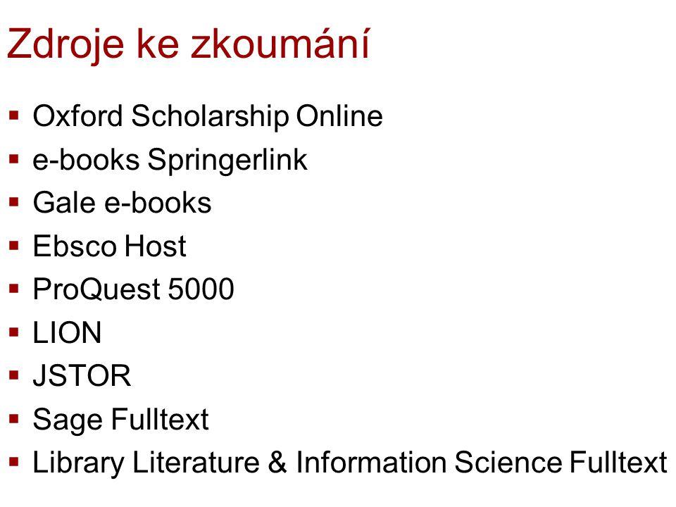 Zdroje ke zkoumání Oxford Scholarship Online e-books Springerlink