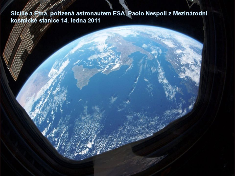 Sicílie a Etna, pořízená astronautem ESA Paolo Nespoli z Mezinárodní kosmické stanice 14. ledna 2011