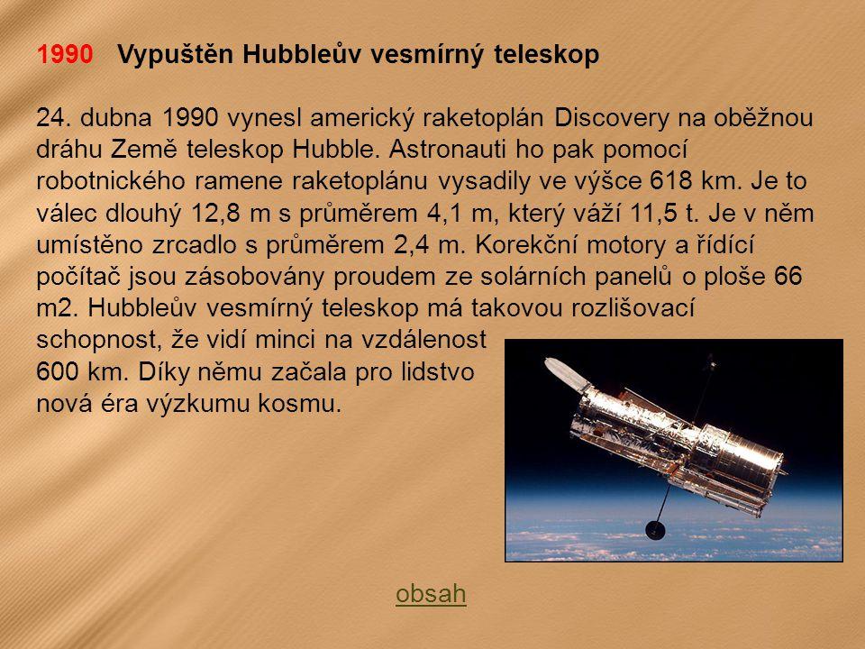 1990 Vypuštěn Hubbleův vesmírný teleskop