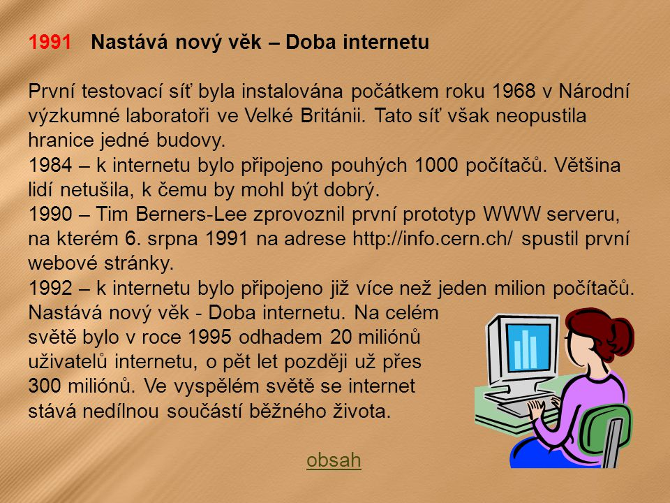 1991 Nastává nový věk – Doba internetu