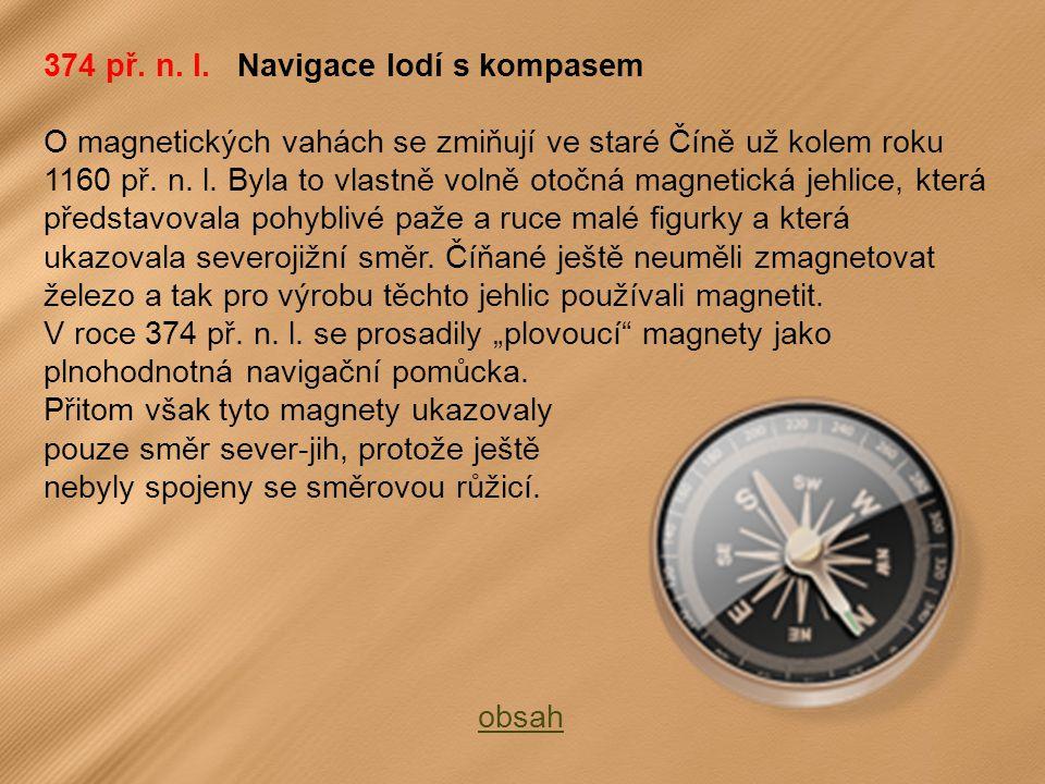 374 př. n. l. Navigace lodí s kompasem