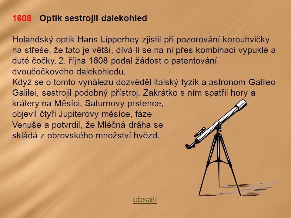 1608 Optik sestrojil dalekohled