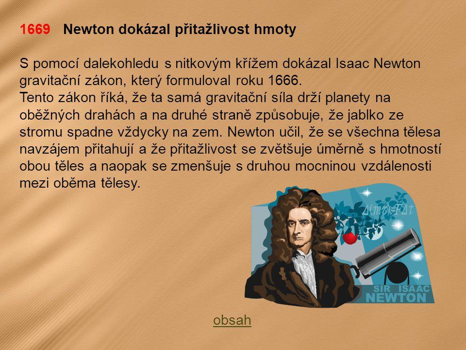 1669 Newton dokázal přitažlivost hmoty