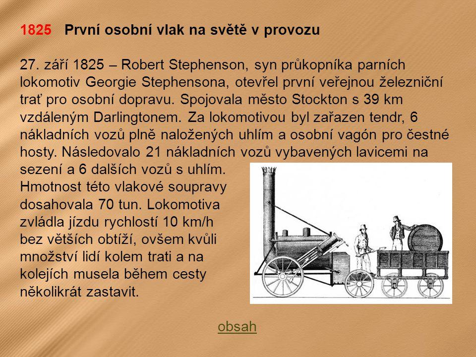 1825 První osobní vlak na světě v provozu