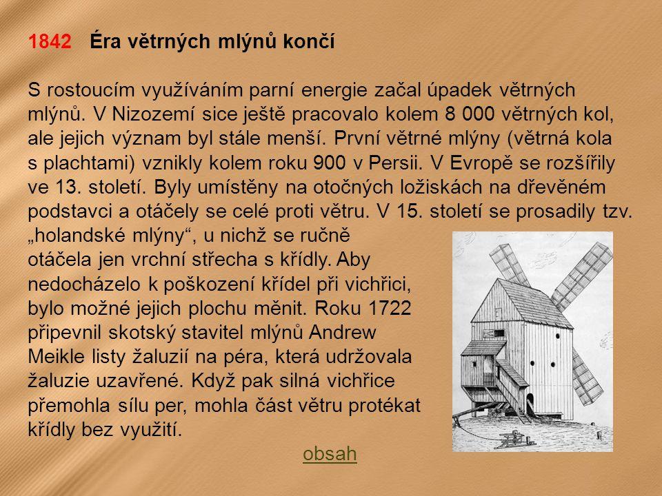 1842 Éra větrných mlýnů končí