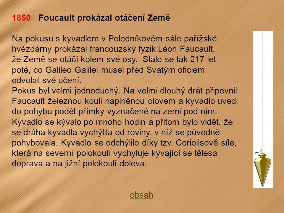 1850 Foucault prokázal otáčení Země