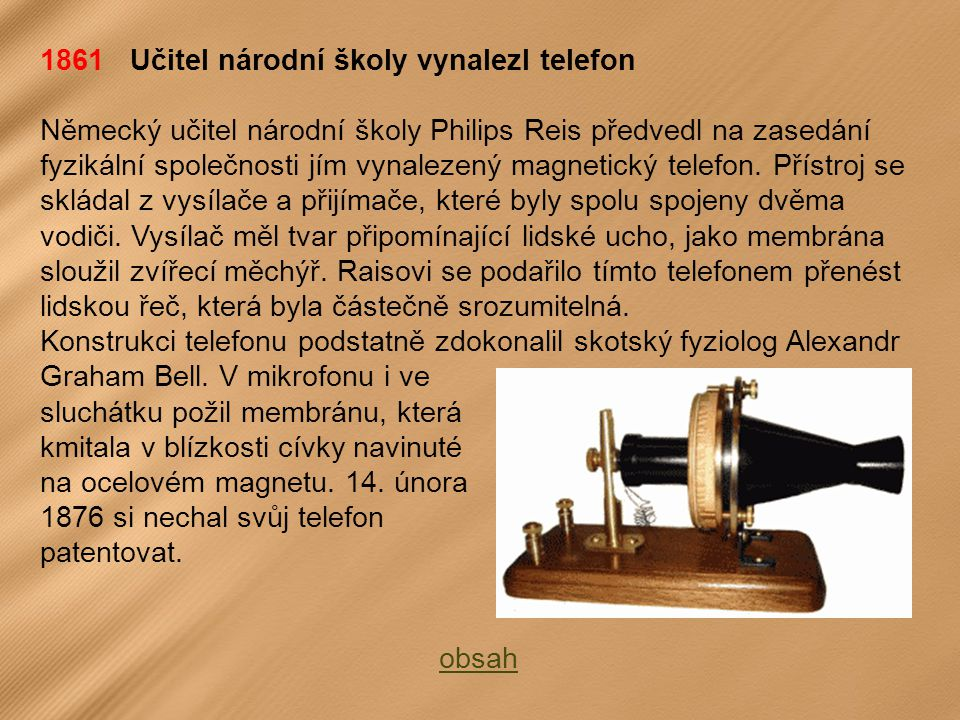 1861 Učitel národní školy vynalezl telefon