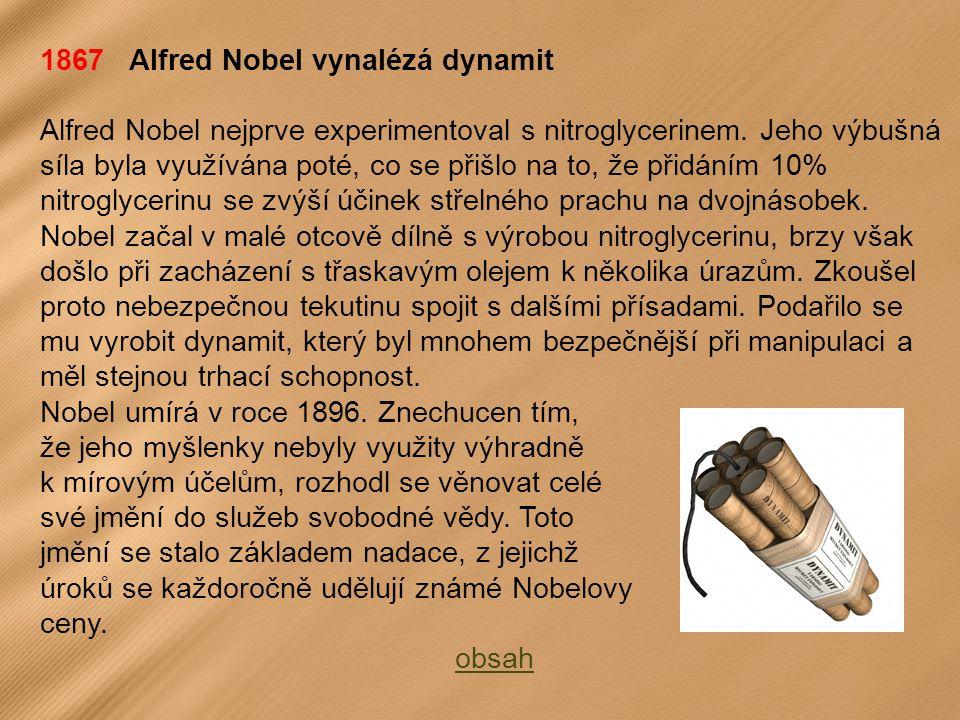 1867 Alfred Nobel vynalézá dynamit
