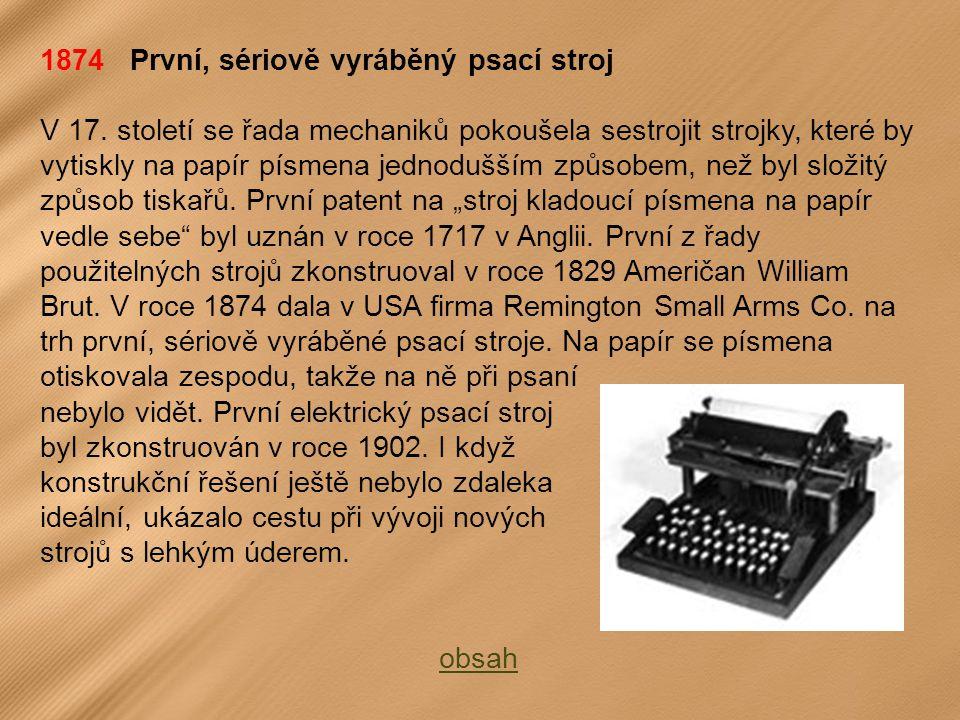 1874 První, sériově vyráběný psací stroj