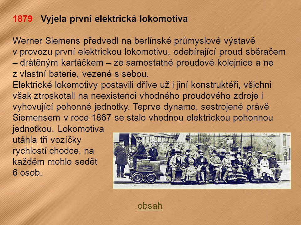 1879 Vyjela první elektrická lokomotiva
