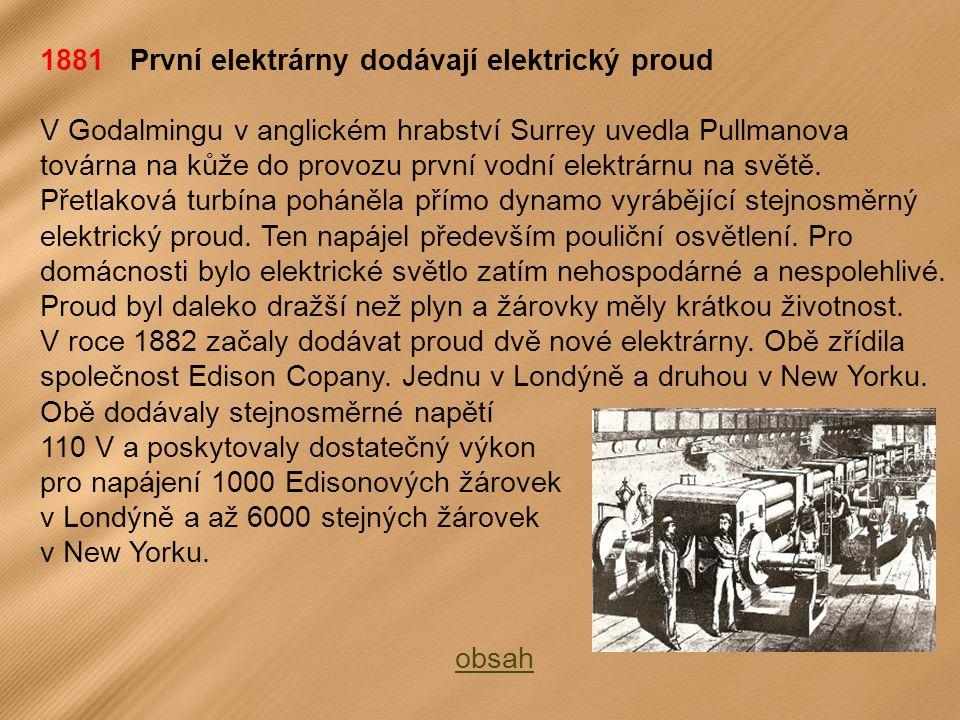 1881 První elektrárny dodávají elektrický proud
