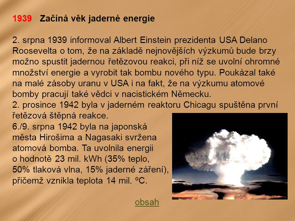 1939 Začíná věk jaderné energie
