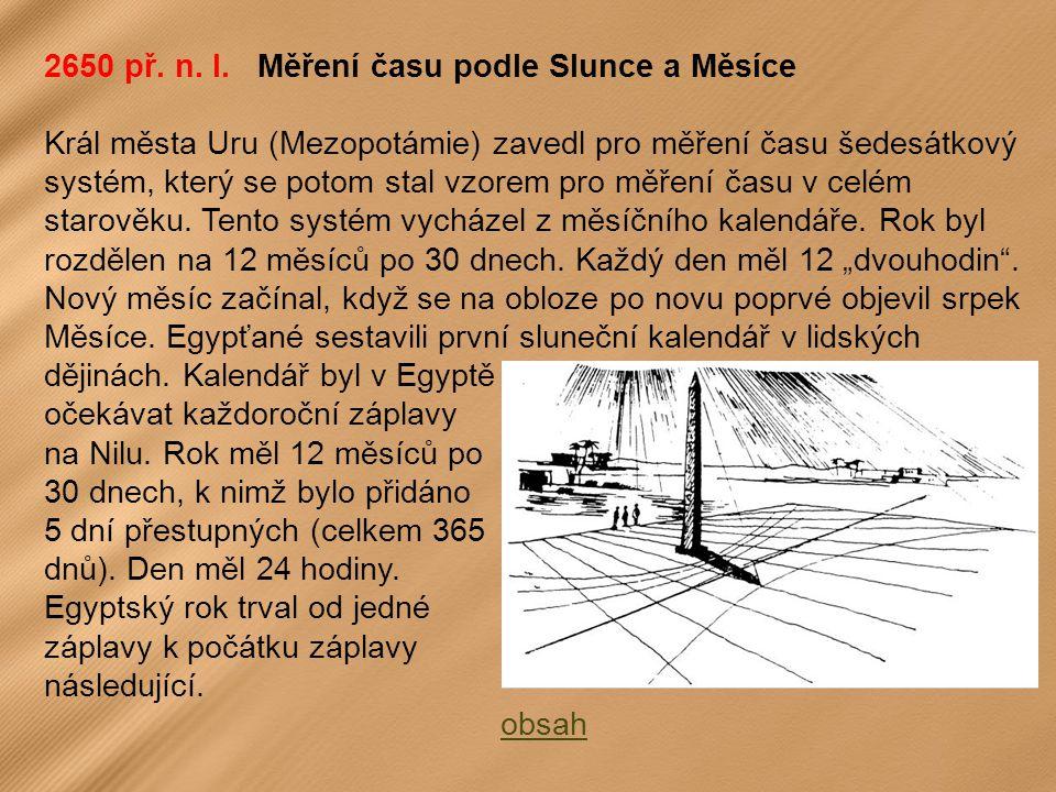 2650 př. n. l. Měření času podle Slunce a Měsíce