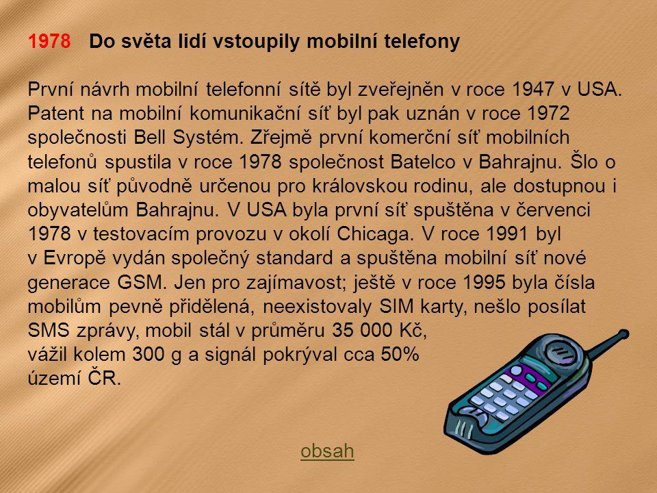 1978 Do světa lidí vstoupily mobilní telefony