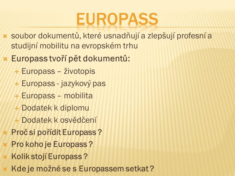 Europass Europass tvoří pět dokumentů: