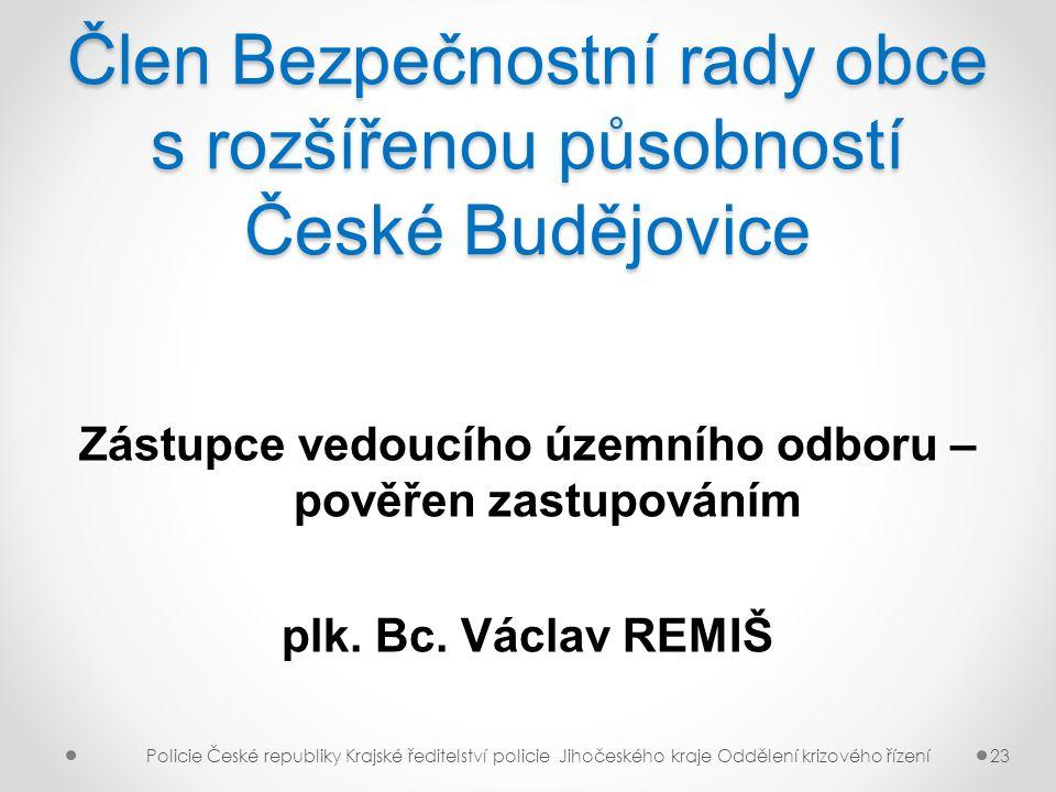 Člen Bezpečnostní rady obce s rozšířenou působností České Budějovice