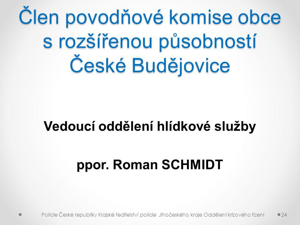Člen povodňové komise obce s rozšířenou působností České Budějovice