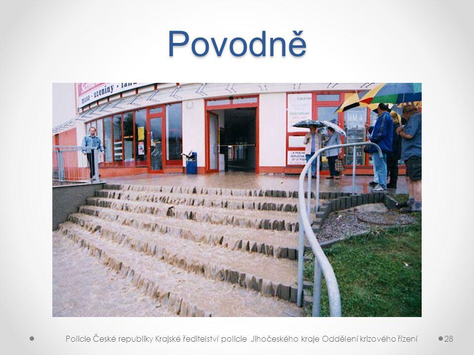Povodně Policie České republiky Krajské ředitelství policie Jihočeského kraje Oddělení krizového řízení.