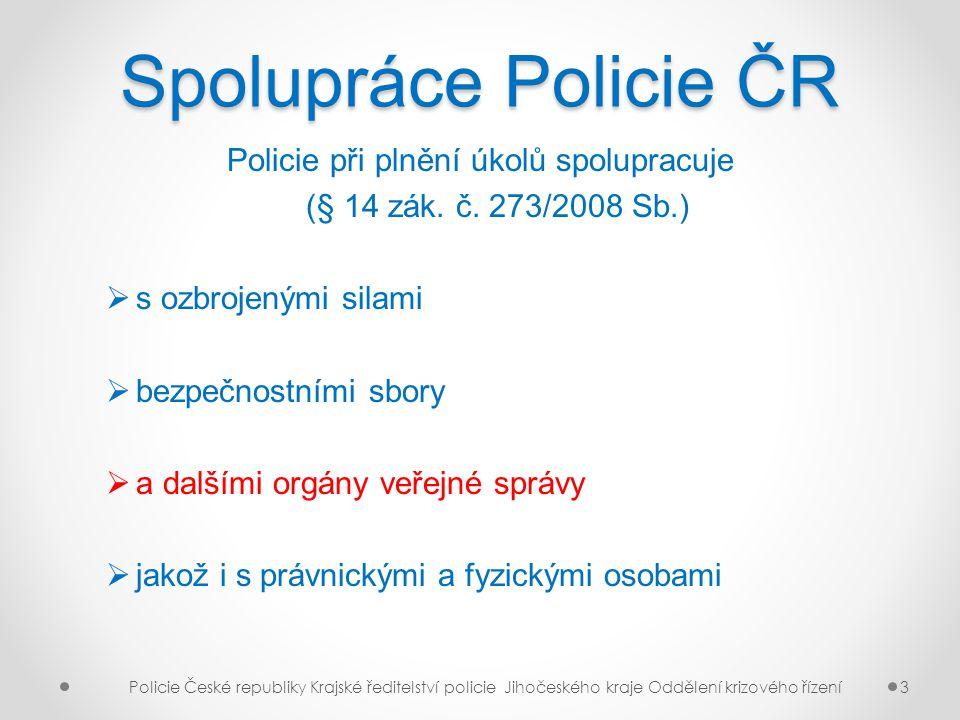 Policie při plnění úkolů spolupracuje
