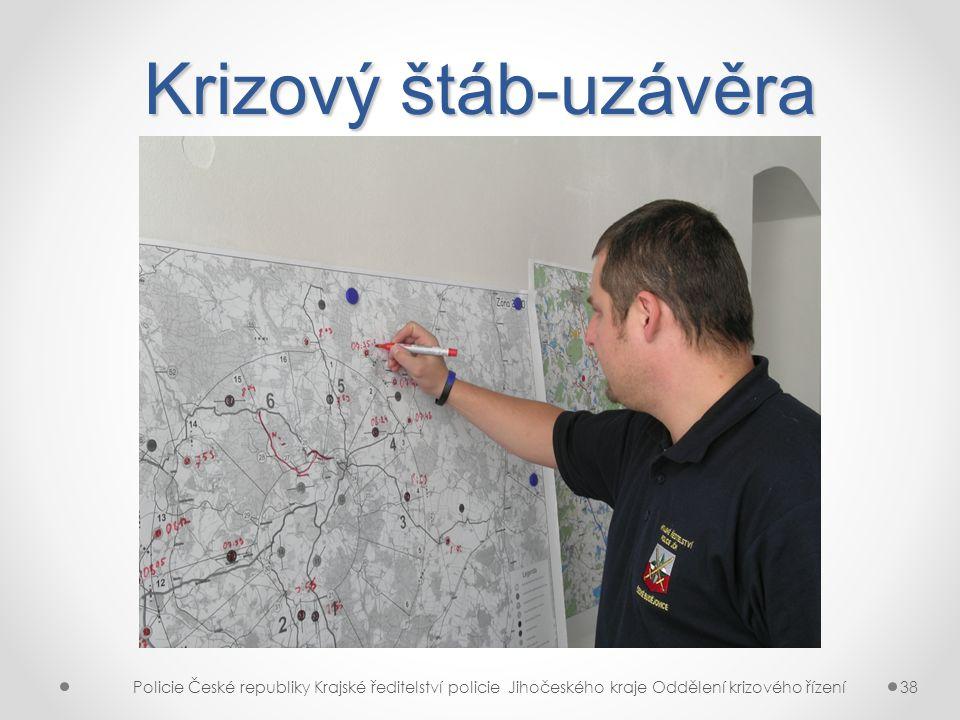 Krizový štáb-uzávěra Policie České republiky Krajské ředitelství policie Jihočeského kraje Oddělení krizového řízení.