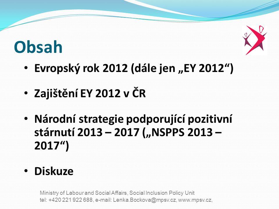 """Obsah Evropský rok 2012 (dále jen """"EY 2012 ) Zajištění EY 2012 v ČR"""