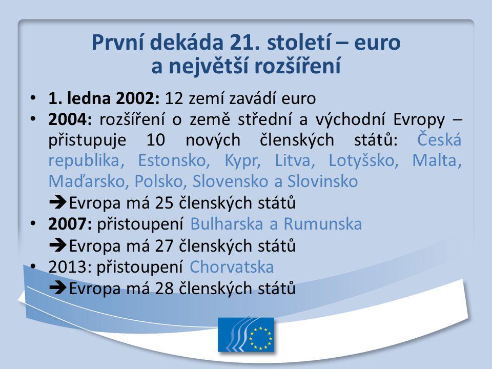 První dekáda 21. století – euro a největší rozšíření