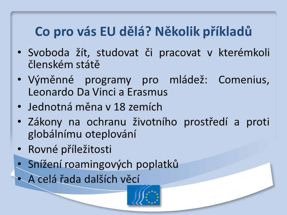 Co pro vás EU dělá Několik příkladů
