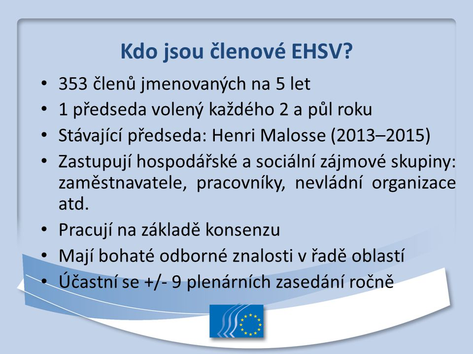 Kdo jsou členové EHSV 353 členů jmenovaných na 5 let