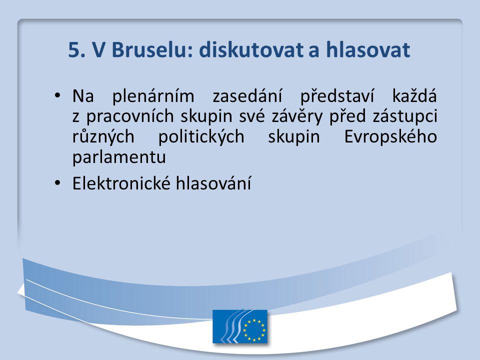 5. V Bruselu: diskutovat a hlasovat