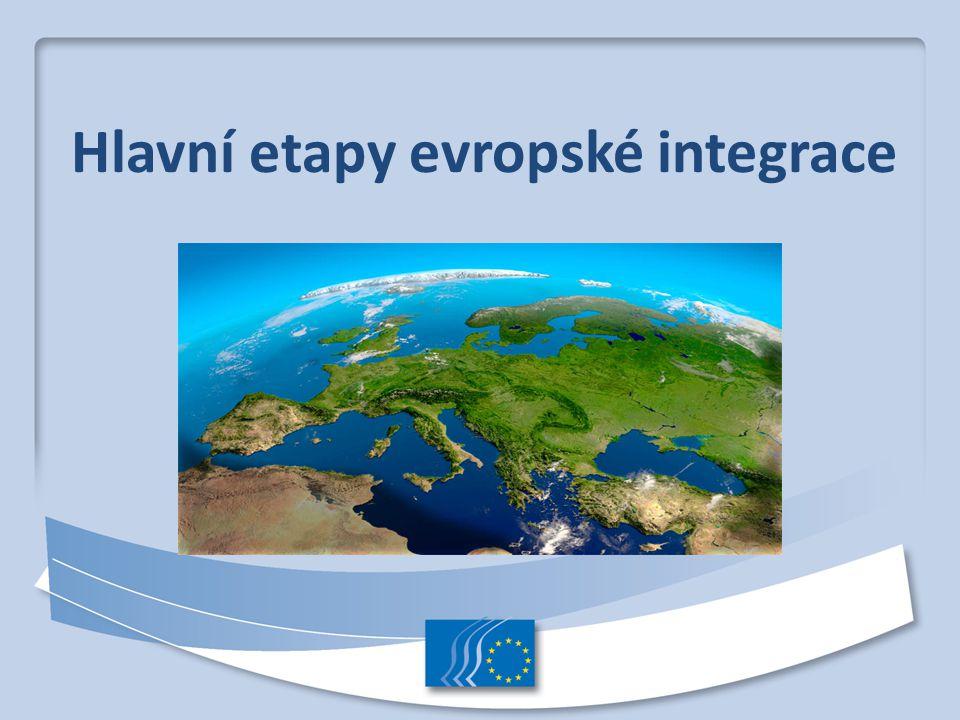 Hlavní etapy evropské integrace