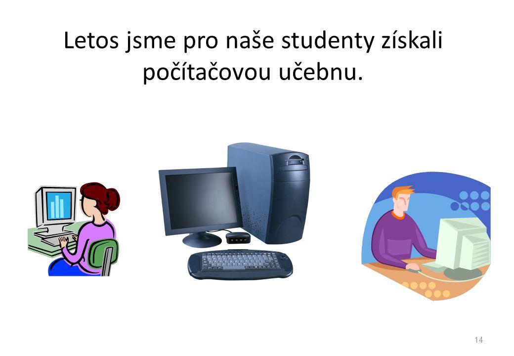 Letos jsme pro naše studenty získali počítačovou učebnu.