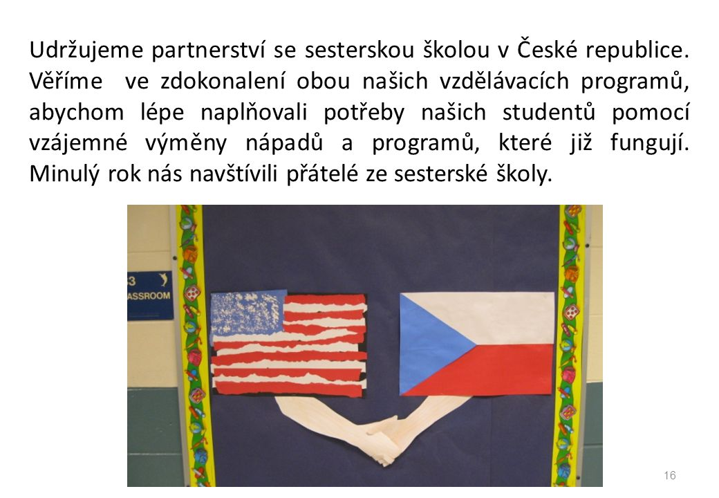 Udržujeme partnerství se sesterskou školou v České republice