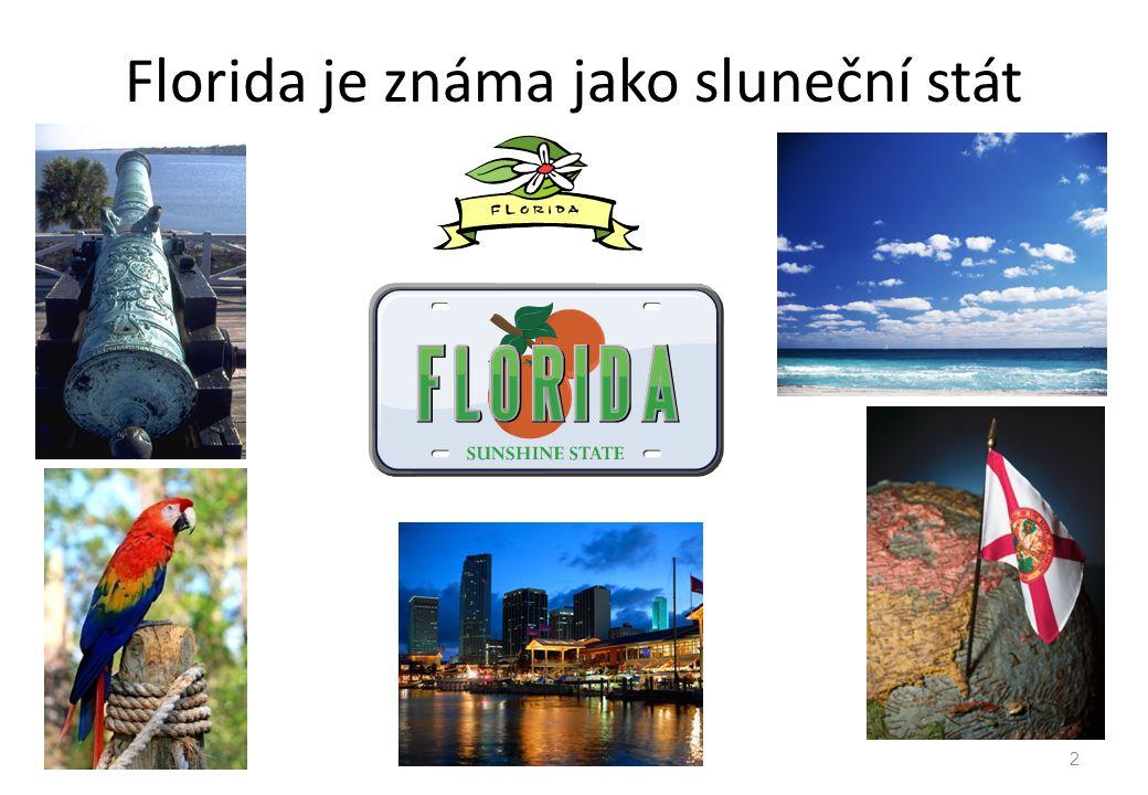 Florida je známa jako sluneční stát