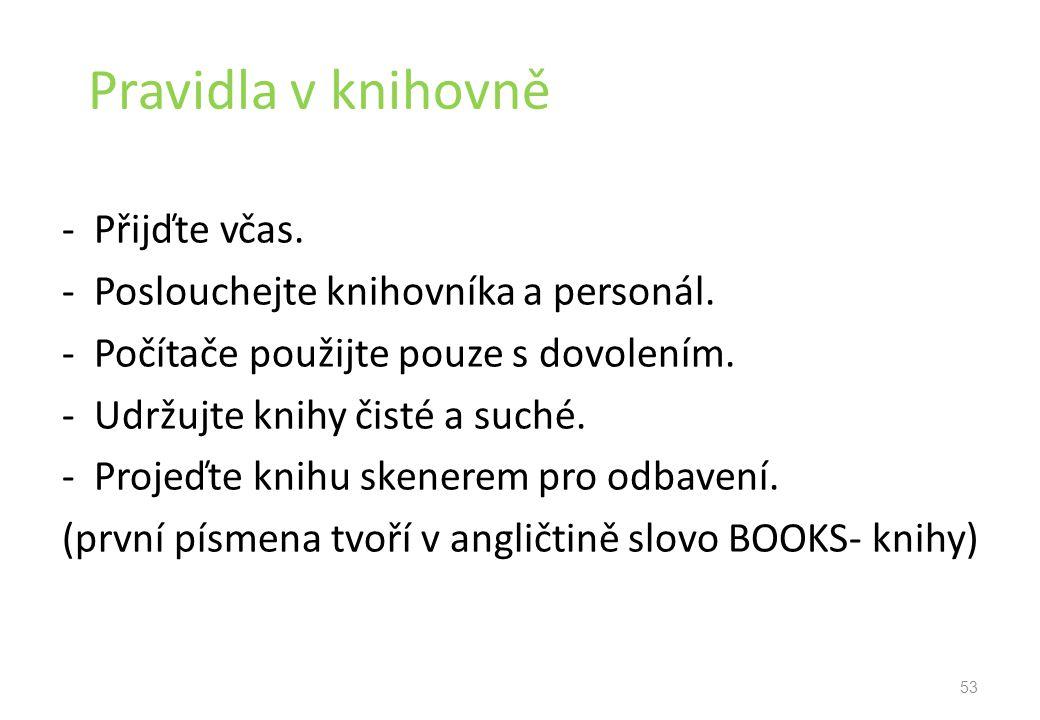 Pravidla v knihovně - Přijďte včas.