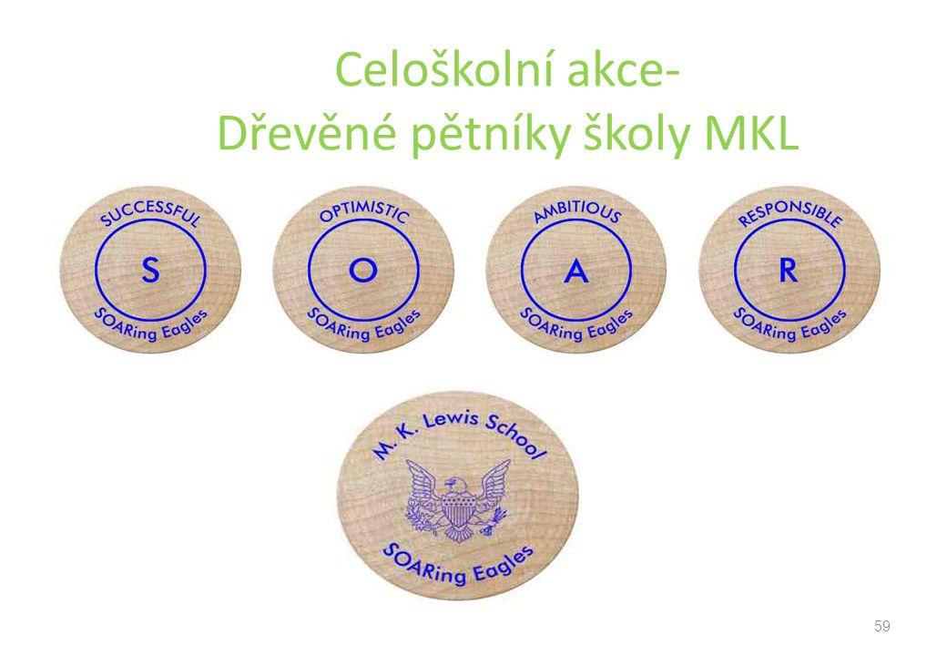 Celoškolní akce- Dřevěné pětníky školy MKL