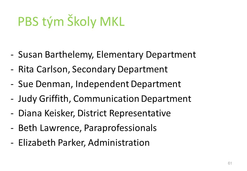 PBS tým Školy MKL - Susan Barthelemy, Elementary Department